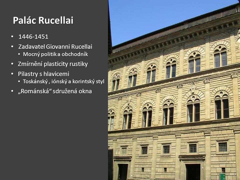Palác Rucellai 1446-1451 Zadavatel Giovanni Rucellai