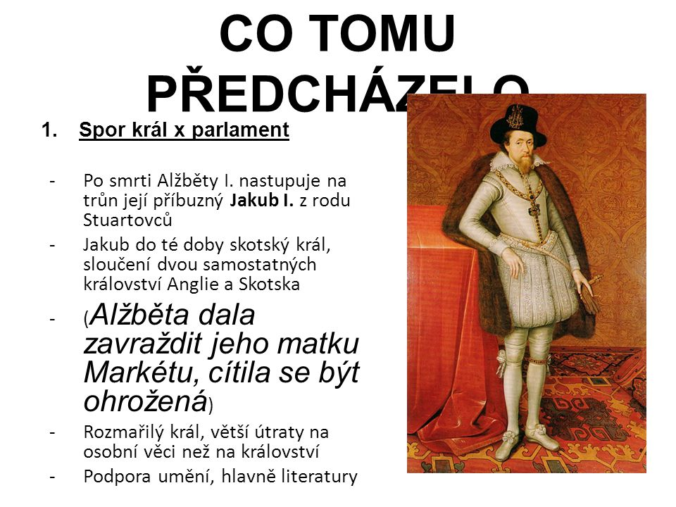 CO TOMU PŘEDCHÁZELO Spor král x parlament