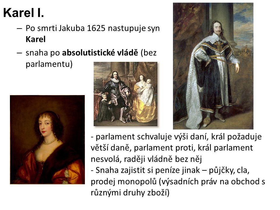 Karel I. Po smrti Jakuba 1625 nastupuje syn Karel