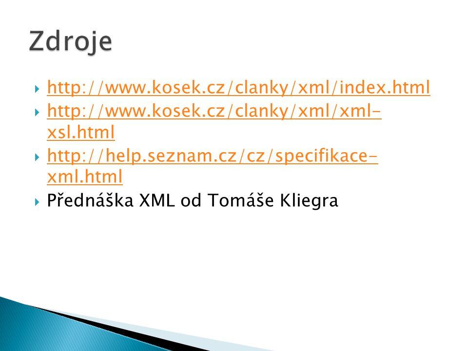 Zdroje http://www.kosek.cz/clanky/xml/index.html