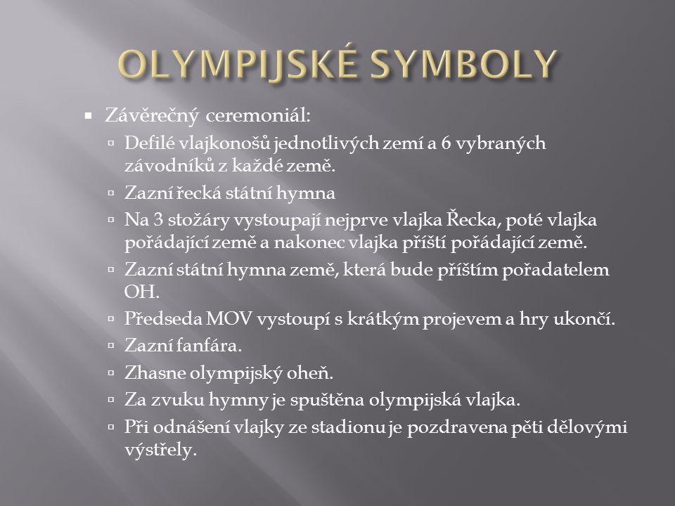 OLYMPIJSKÉ SYMBOLY Závěrečný ceremoniál: