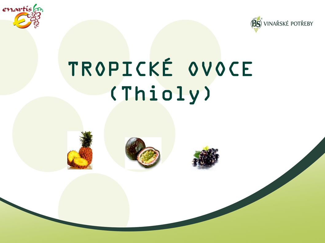 TROPICKÉ OVOCE (Thioly)