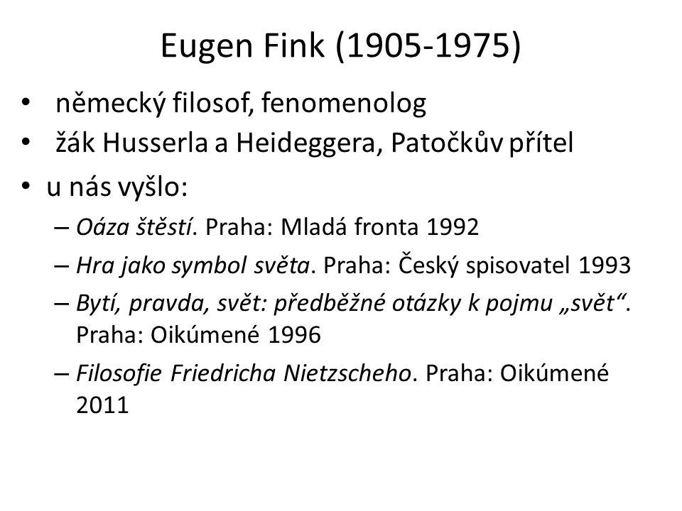Eugen Fink (1905-1975) německý filosof, fenomenolog