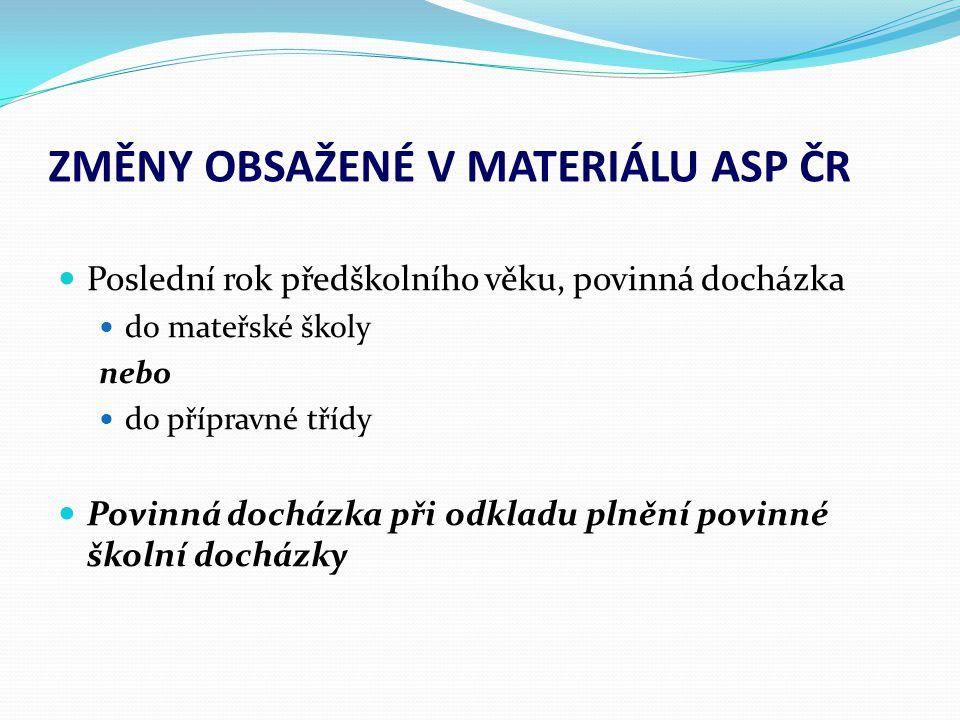 ZMĚNY OBSAŽENÉ V MATERIÁLU ASP ČR