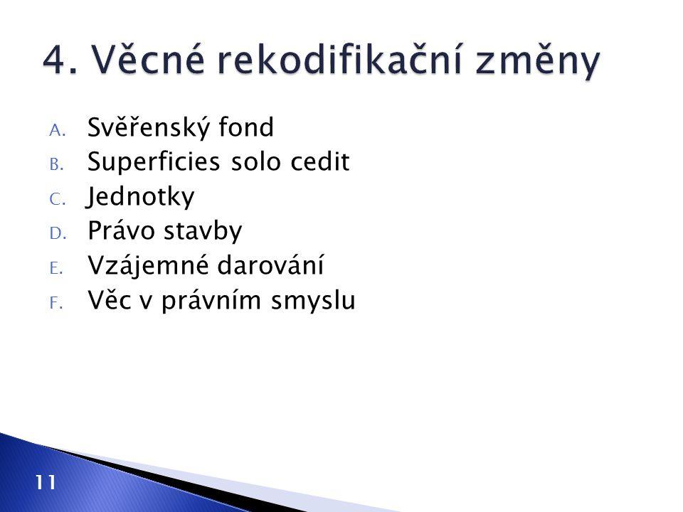 4. Věcné rekodifikační změny