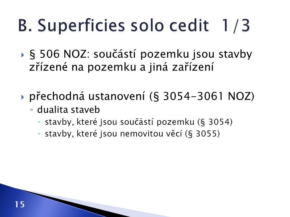 B. Superficies solo cedit 1/3