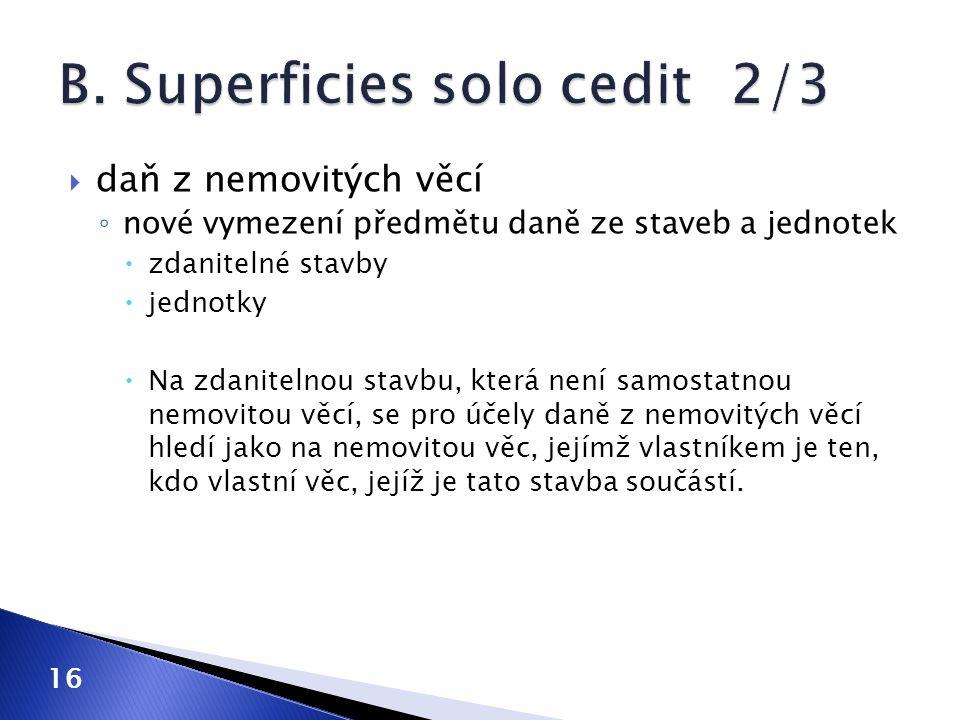 B. Superficies solo cedit 2/3