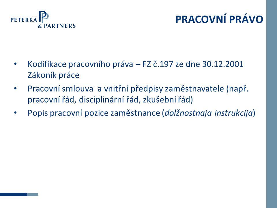 PRACOVNÍ PRÁVO Kodifikace pracovního práva – FZ č.197 ze dne 30.12.2001 Zákoník práce.