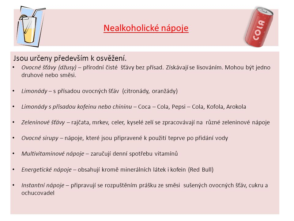 Nealkoholické nápoje Jsou určeny především k osvěžení.