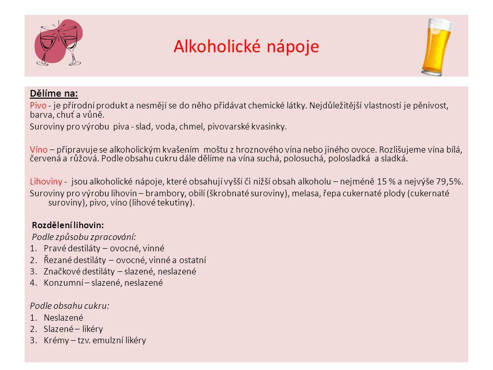 Alkoholické nápoje Dělíme na: