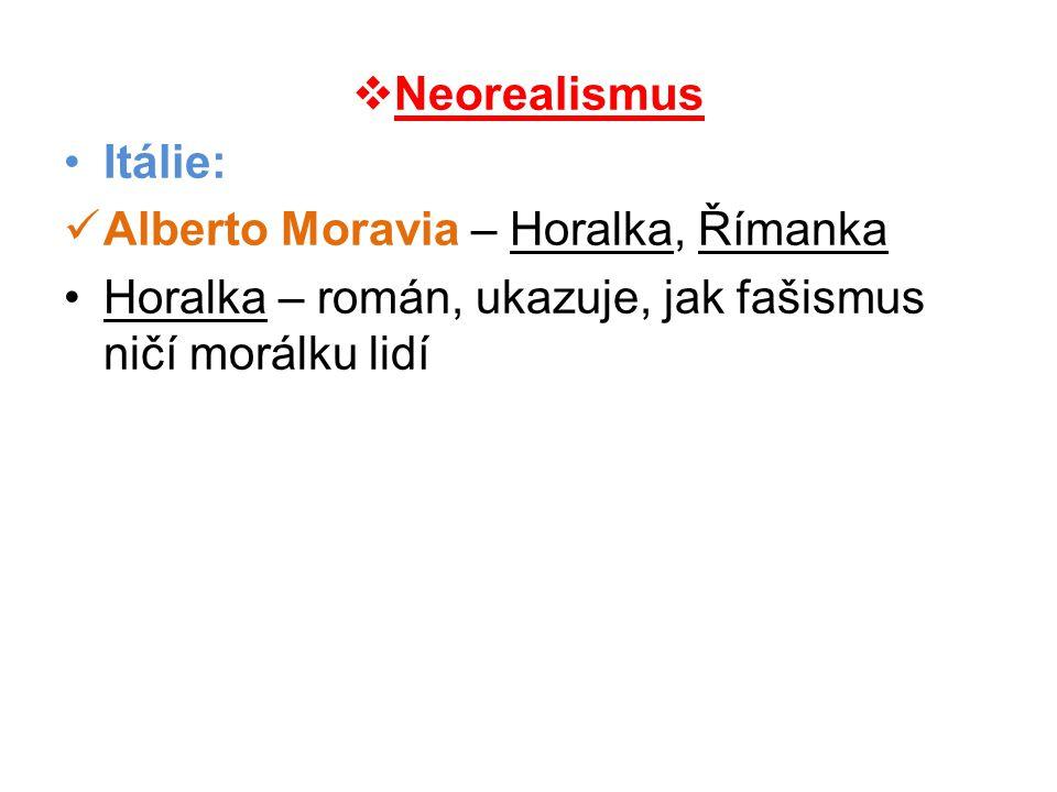 Neorealismus Itálie: Alberto Moravia – Horalka, Římanka.