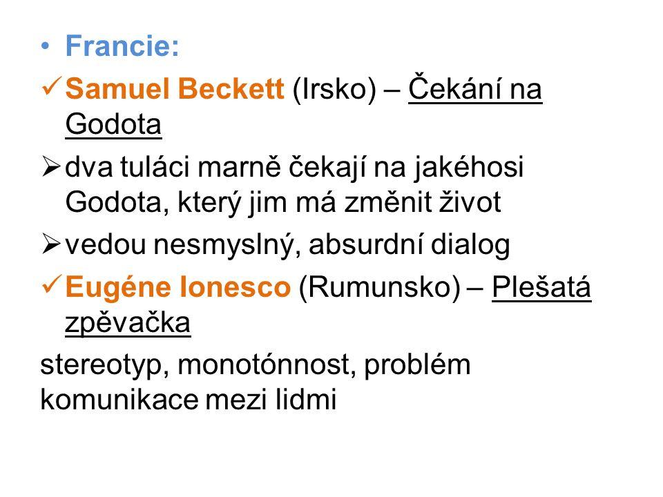 Francie: Samuel Beckett (Irsko) – Čekání na Godota. dva tuláci marně čekají na jakéhosi Godota, který jim má změnit život.