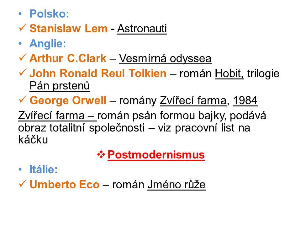 Polsko: Stanislaw Lem - Astronauti. Anglie: Arthur C.Clark – Vesmírná odyssea. John Ronald Reul Tolkien – román Hobit, trilogie Pán prstenů.