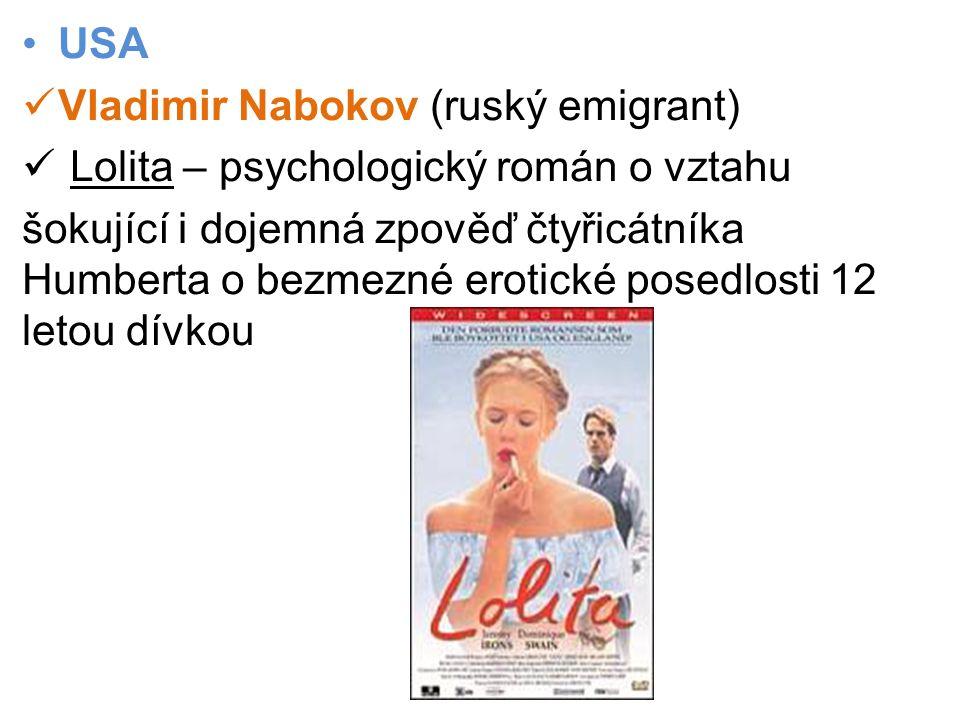 USA Vladimir Nabokov (ruský emigrant) Lolita – psychologický román o vztahu.