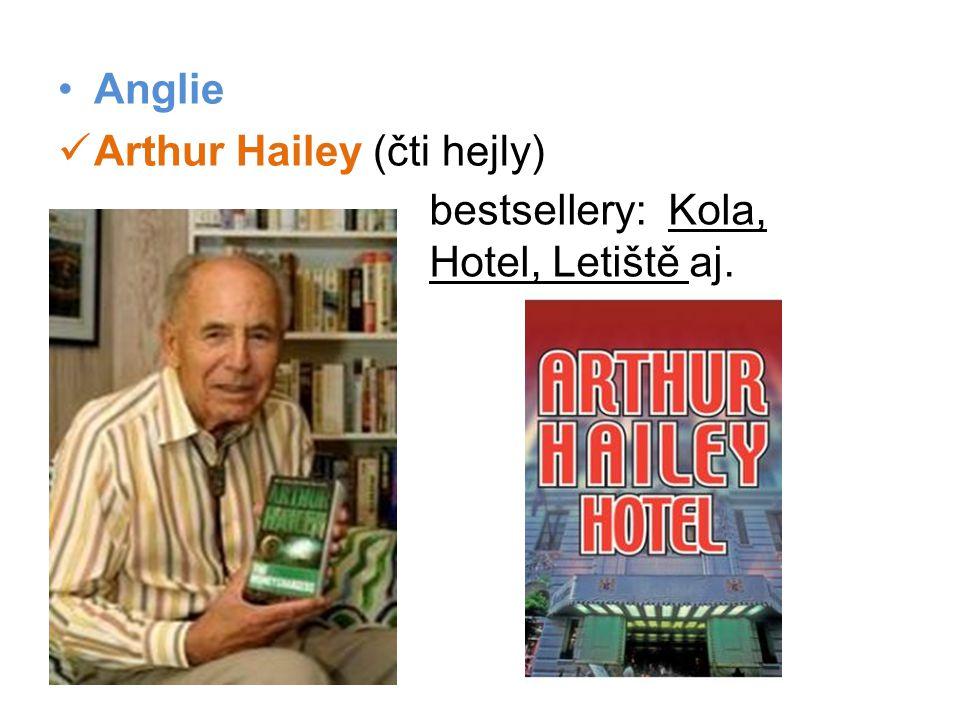 Anglie Arthur Hailey (čti hejly) bestsellery: Kola, Hotel, Letiště aj.
