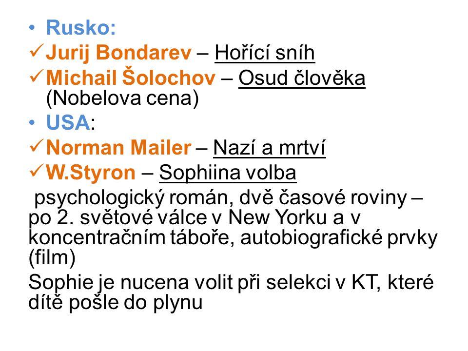 Rusko: Jurij Bondarev – Hořící sníh. Michail Šolochov – Osud člověka (Nobelova cena) USA: Norman Mailer – Nazí a mrtví.