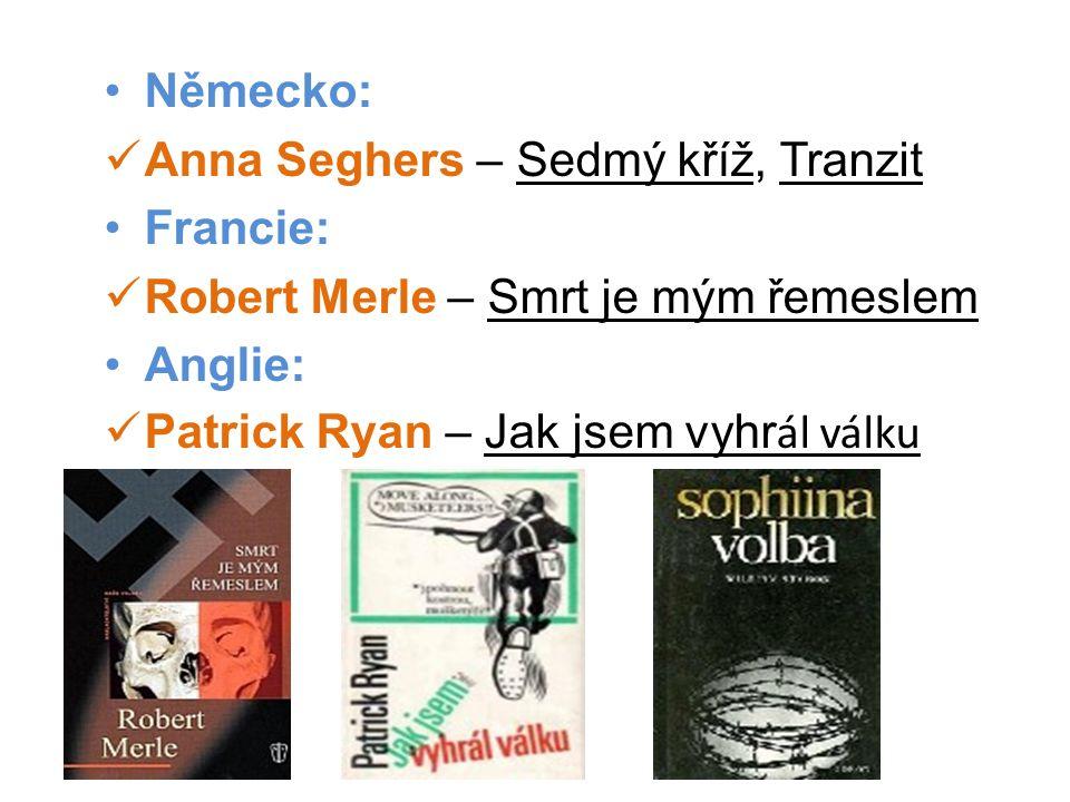 Německo: Anna Seghers – Sedmý kříž, Tranzit. Francie: Robert Merle – Smrt je mým řemeslem. Anglie: