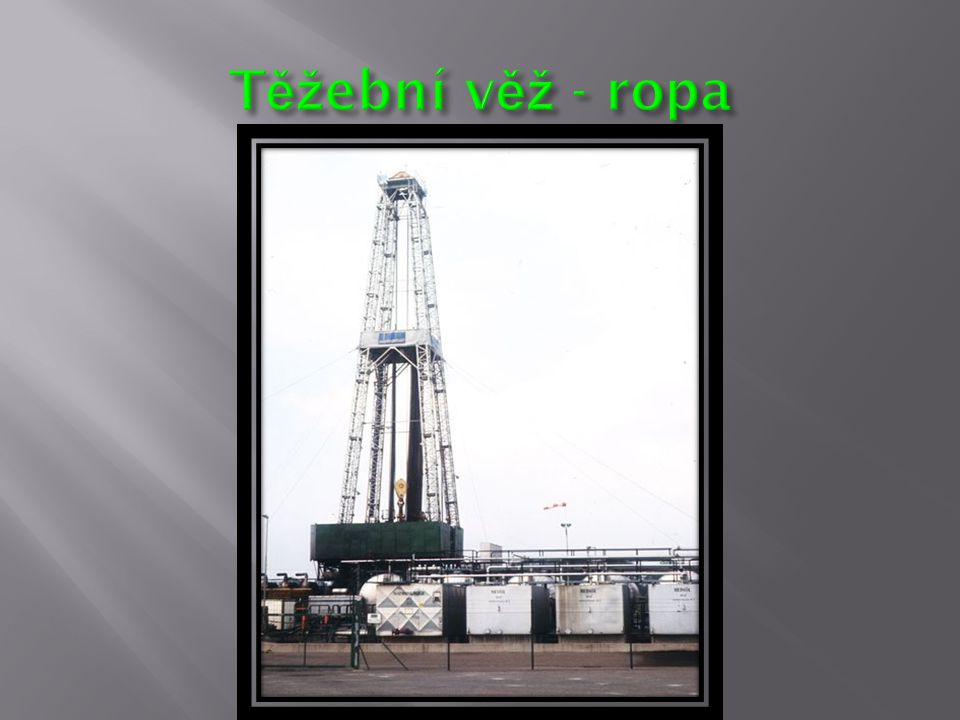 Těžební věž - ropa