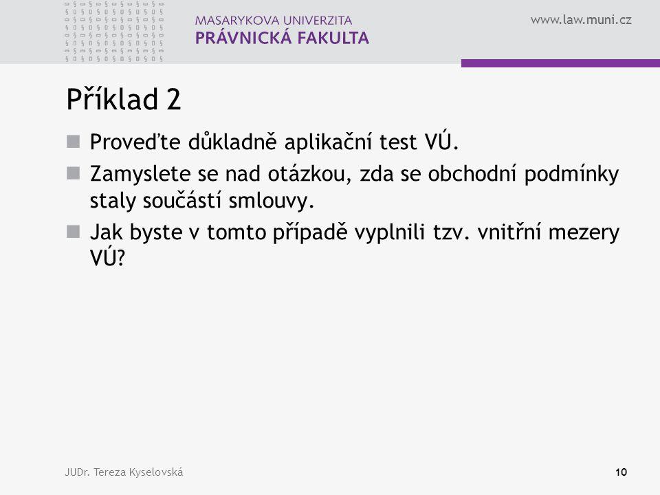 Příklad 2 Proveďte důkladně aplikační test VÚ.