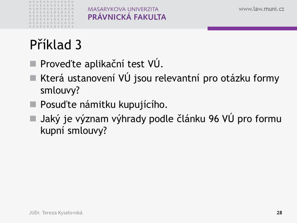 Příklad 3 Proveďte aplikační test VÚ.