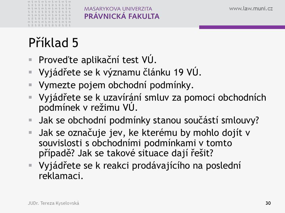 Příklad 5 Proveďte aplikační test VÚ.