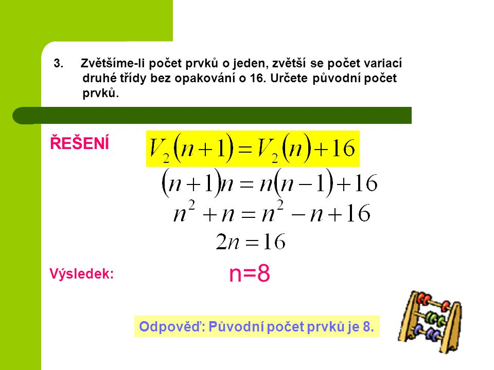 n=8 ŘEŠENÍ Výsledek: Odpověď: Původní počet prvků je 8.