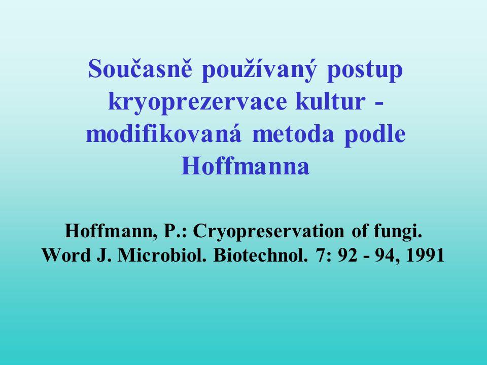 Současně používaný postup kryoprezervace kultur - modifikovaná metoda podle Hoffmanna
