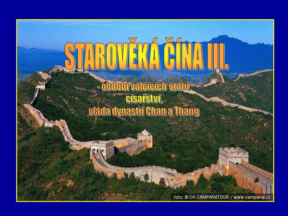 STAROVĚKÁ ČÍNA III. - období válčících států, císařství,