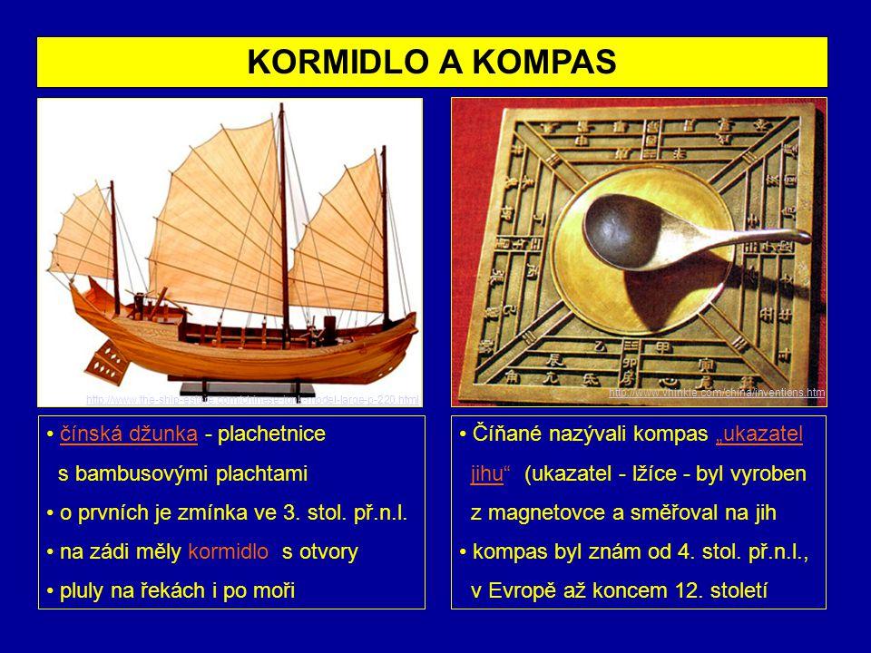 KORMIDLO A KOMPAS čínská džunka - plachetnice s bambusovými plachtami