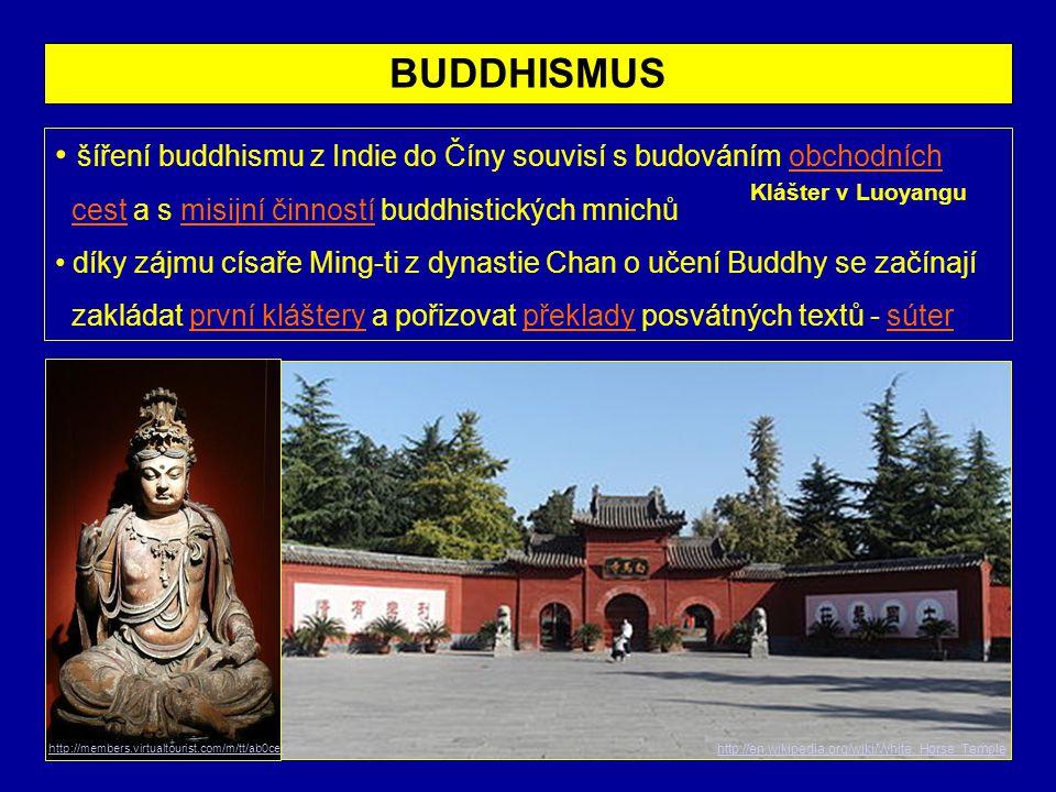 BUDDHISMUS šíření buddhismu z Indie do Číny souvisí s budováním obchodních. cest a s misijní činností buddhistických mnichů.