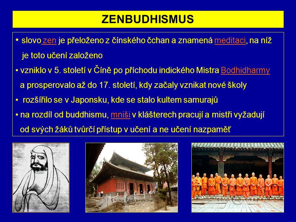ZENBUDHISMUS slovo zen je přeloženo z čínského čchan a znamená meditaci, na níž. je toto učení založeno.