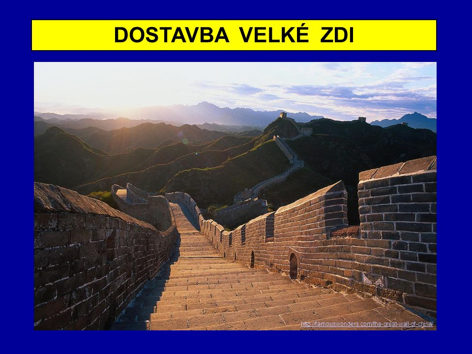 DOSTAVBA VELKÉ ZDI http://famouswonders.com/the-great-wall-of-china/