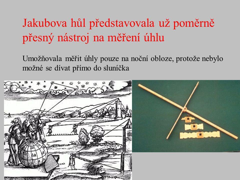 Jakubova hůl představovala už poměrně přesný nástroj na měření úhlu