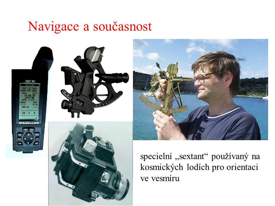 Navigace a současnost Moderní námořní sextant GPS družicová navigace