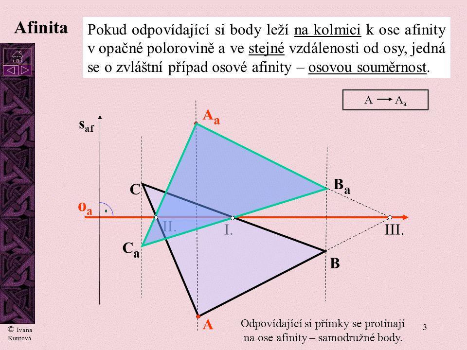 Odpovídající si přímky se protínají na ose afinity – samodružné body.