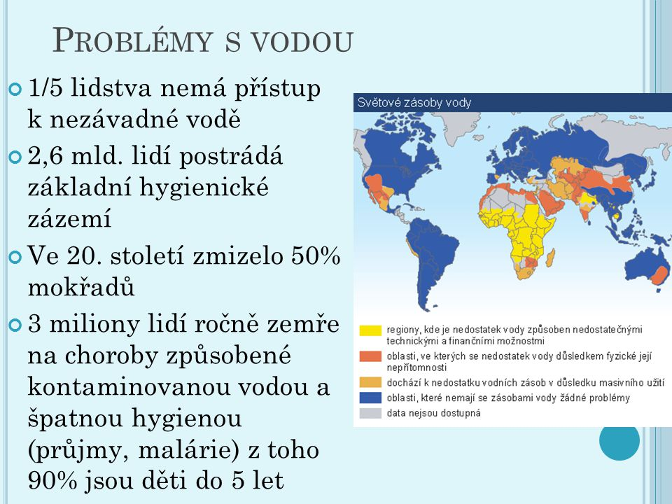Problémy s vodou 1/5 lidstva nemá přístup k nezávadné vodě