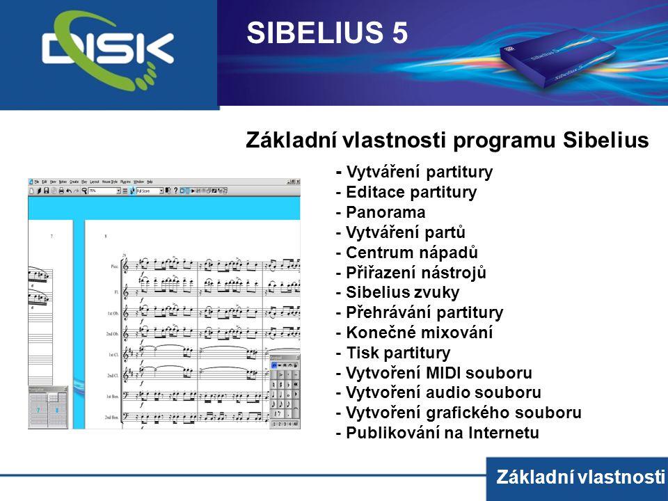 SIBELIUS 5 Základní vlastnosti programu Sibelius - Vytváření partitury