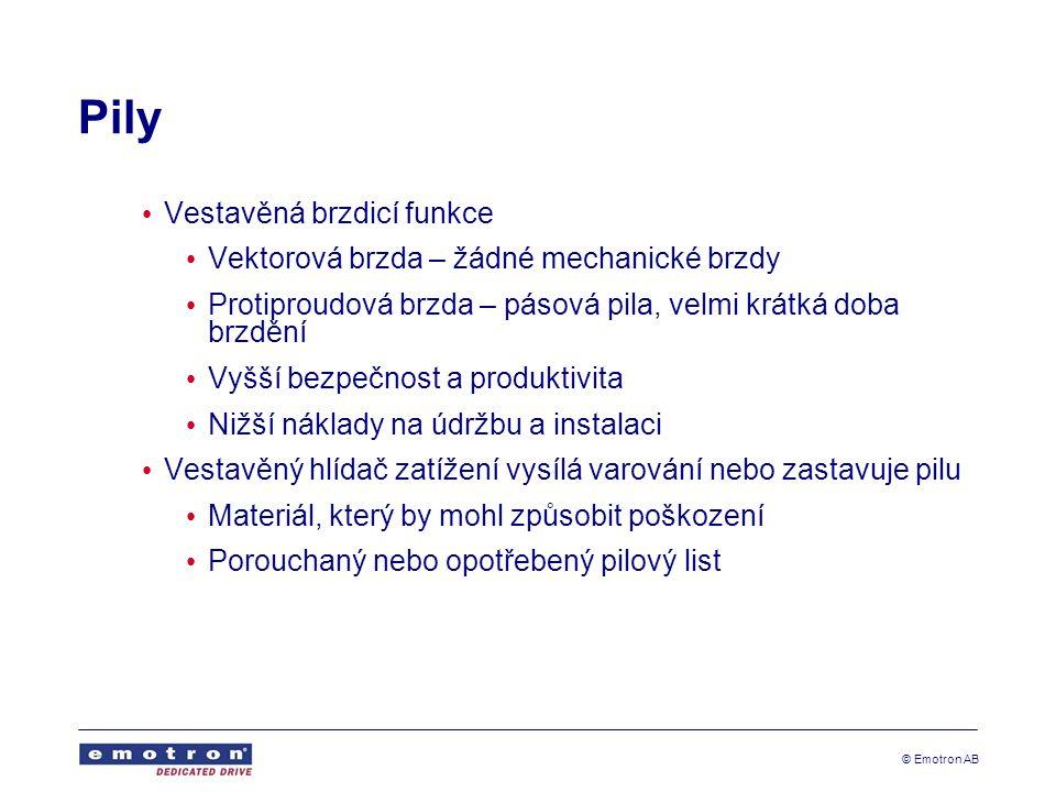 Pily Vestavěná brzdicí funkce Vektorová brzda – žádné mechanické brzdy