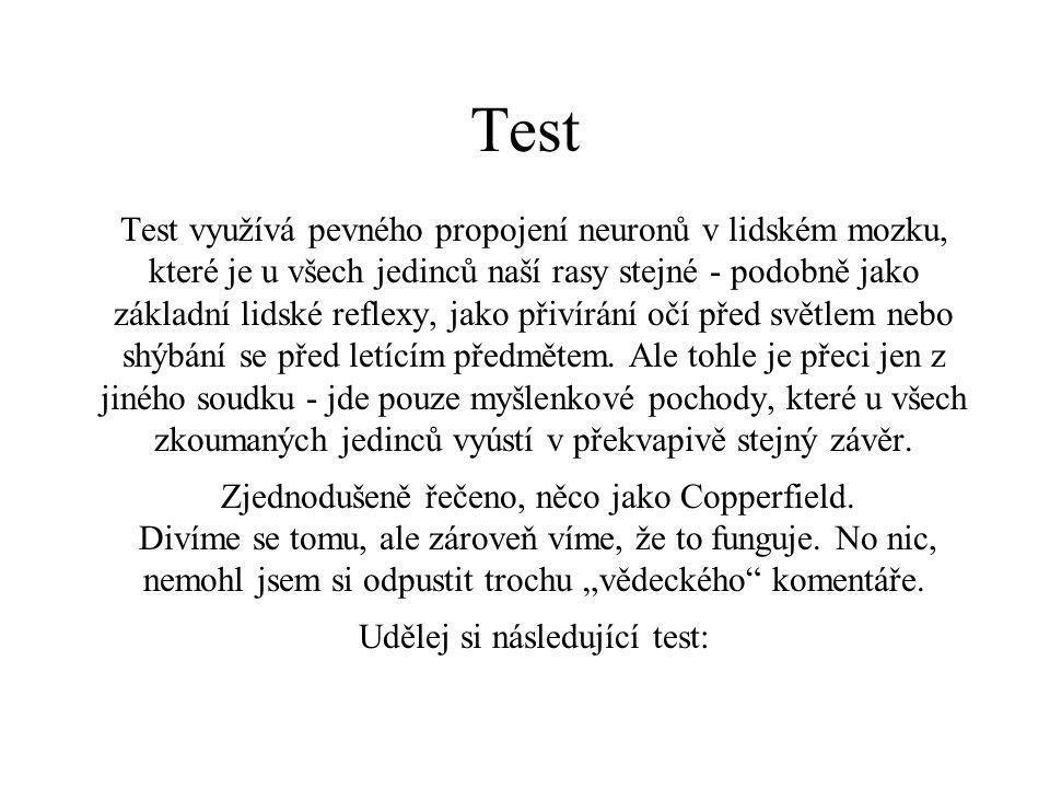 Udělej si následující test: