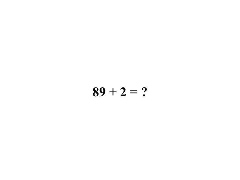 89 + 2 =