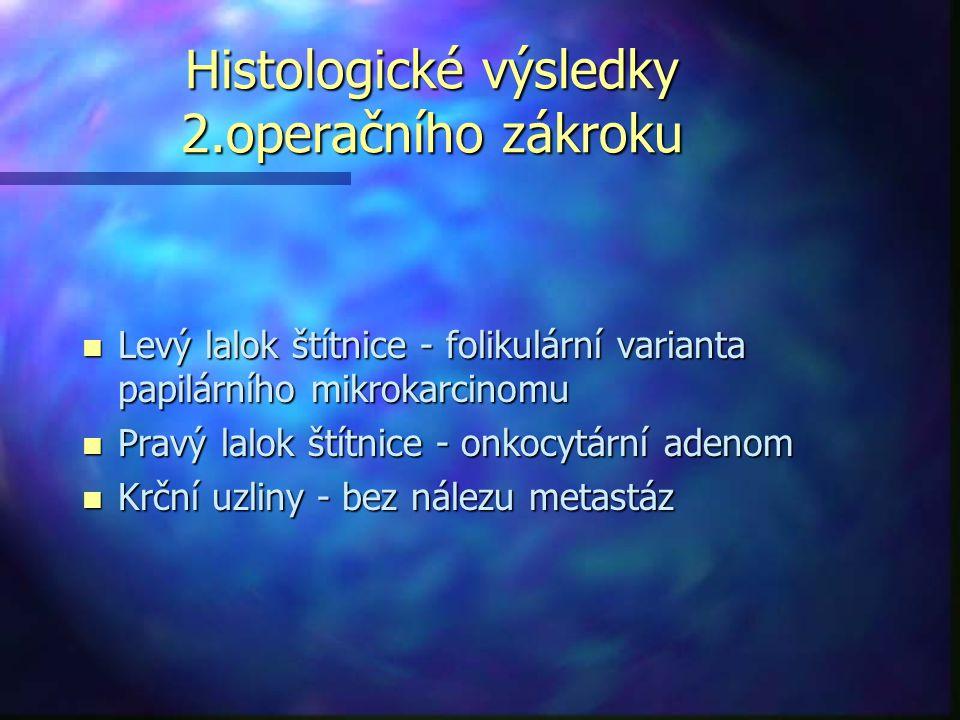Histologické výsledky 2.operačního zákroku