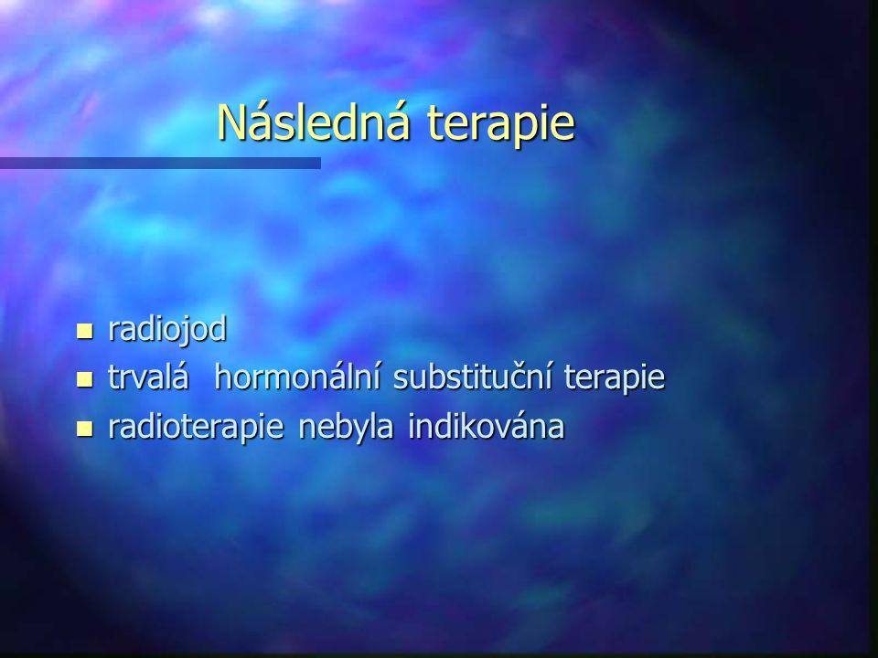Následná terapie radiojod trvalá hormonální substituční terapie