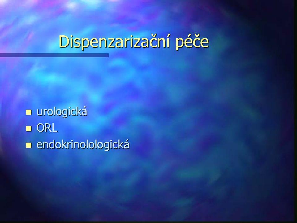 Dispenzarizační péče urologická ORL endokrinolologická