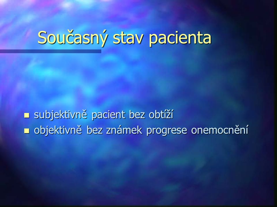 Současný stav pacienta