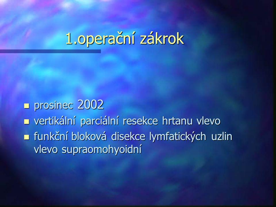 1.operační zákrok prosinec 2002