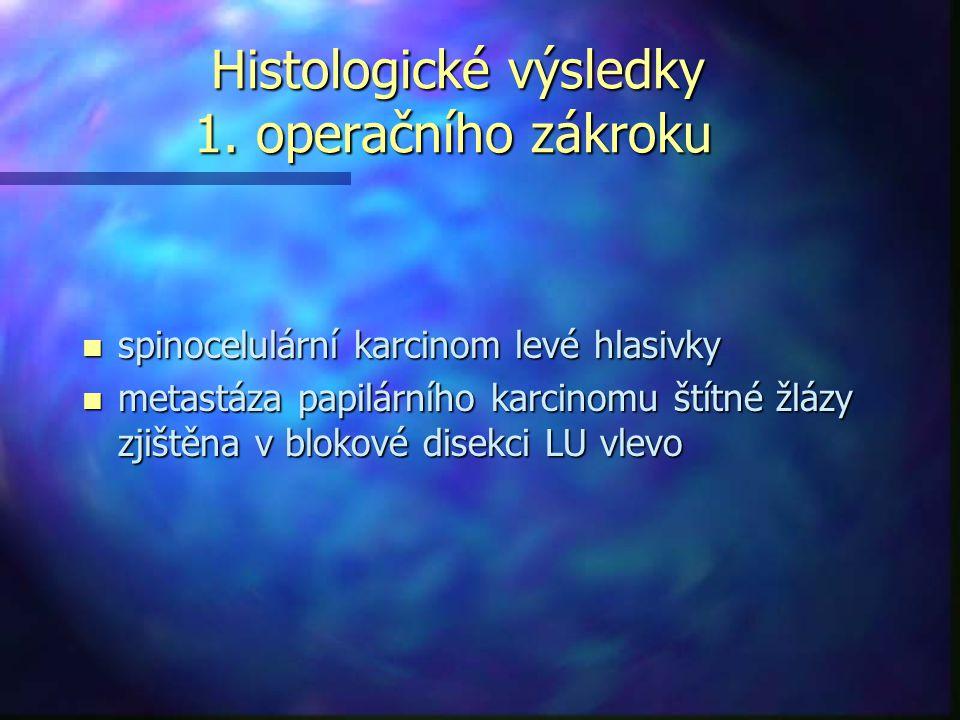 Histologické výsledky 1. operačního zákroku
