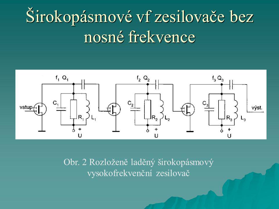 Širokopásmové vf zesilovače bez nosné frekvence