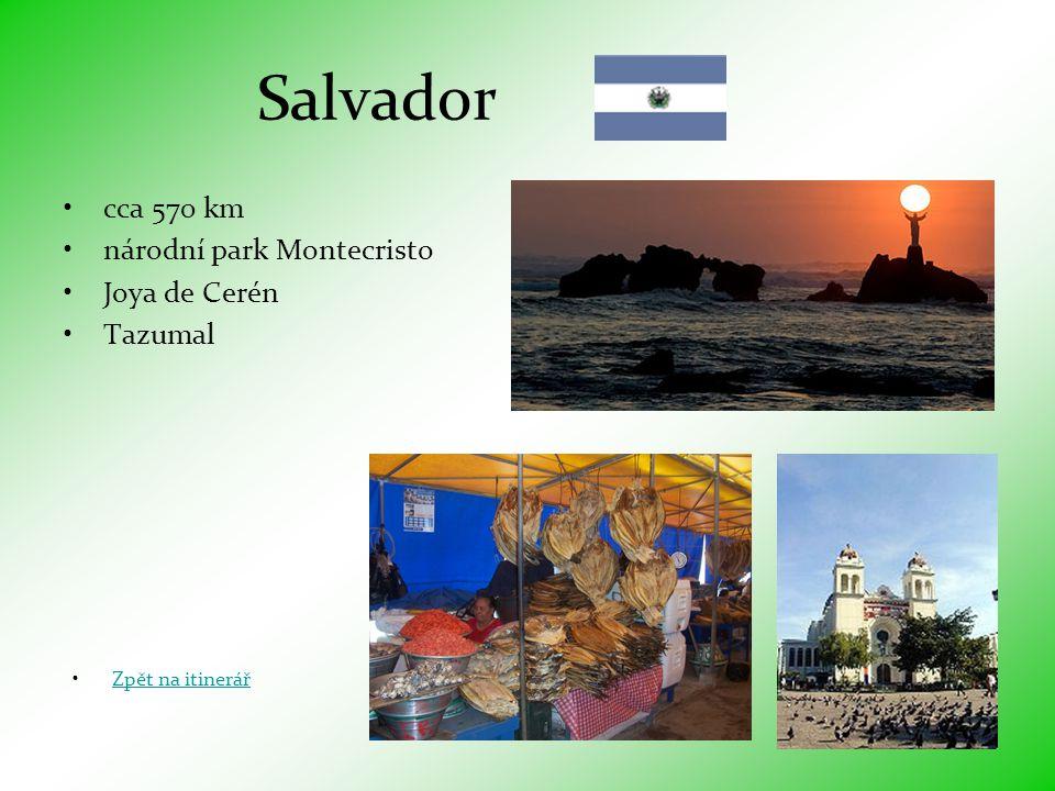 Salvador cca 570 km národní park Montecristo Joya de Cerén Tazumal