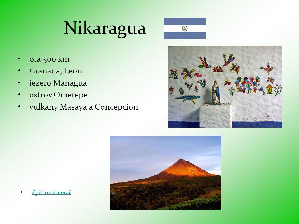 Nikaragua cca 500 km Granada, León jezero Managua ostrov Ometepe