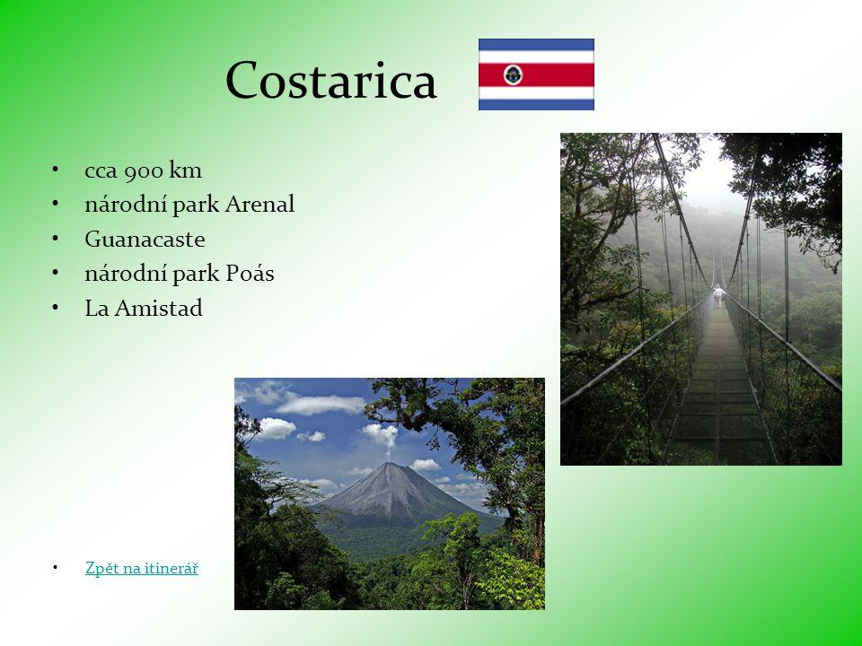 Costarica cca 900 km národní park Arenal Guanacaste národní park Poás